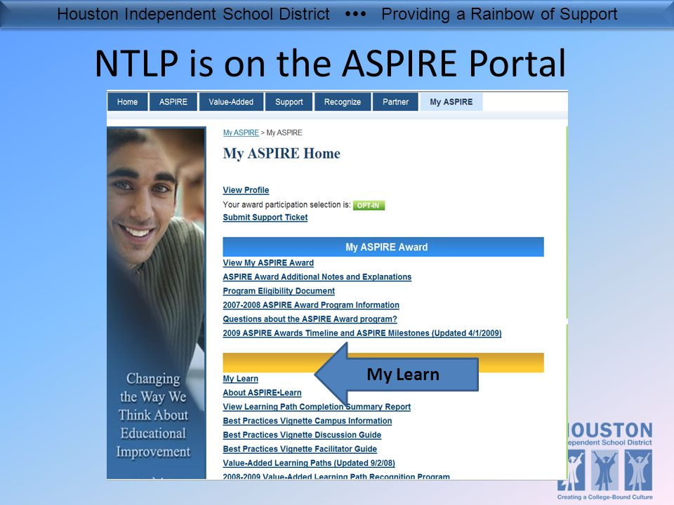 Houston Independent School District  Providing a Rainbow of Support NTLP is on the ASPIRE Portal My Learn