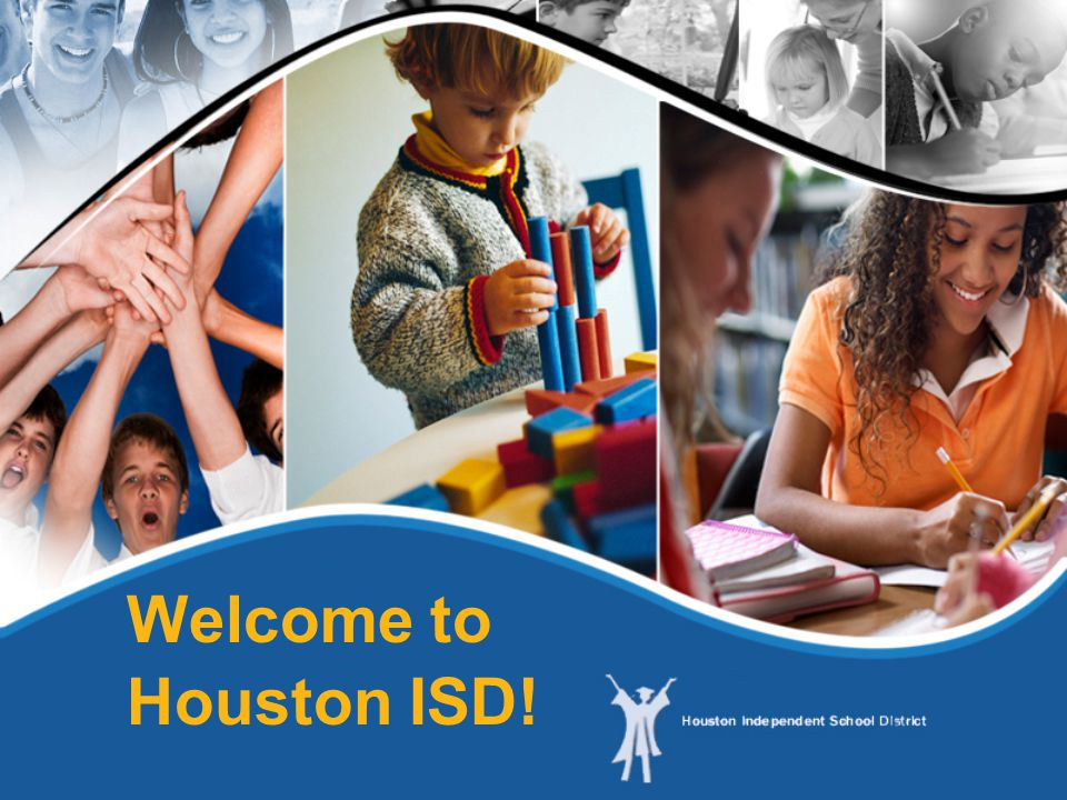 Welcome to Houston ISD!