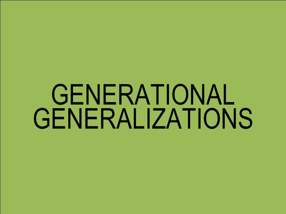 GENERATIONAL GENERALIZATIONS