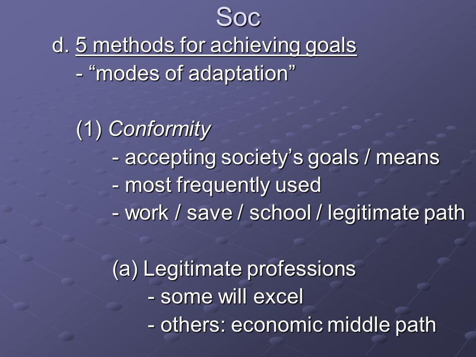 Soc d. 5 methods for achieving goals d.