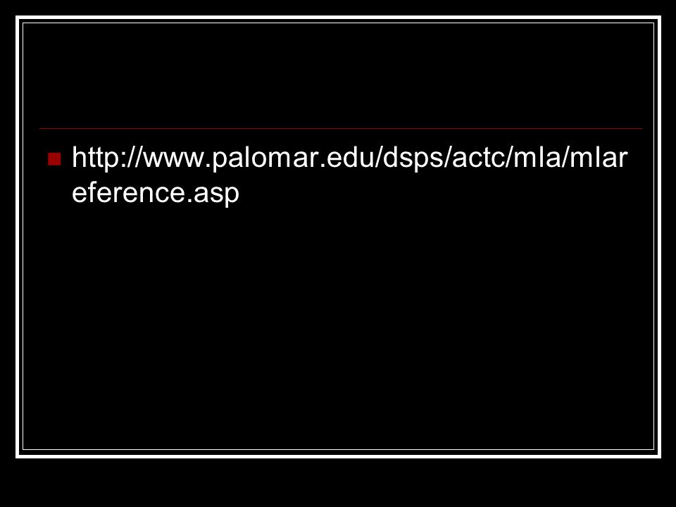 http://www.palomar.edu/dsps/actc/mla/mlar eference.asp