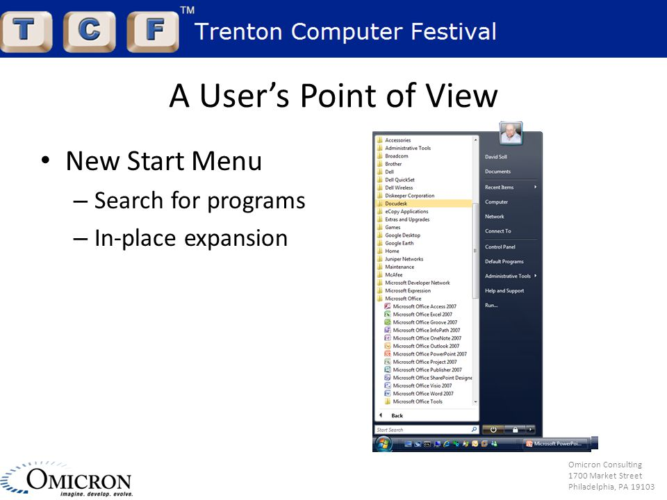 Omicron Consulting 1700 Market Street Philadelphia, PA 19103 A User's Point of View New Start Menu – Search for programs – In-place expansion