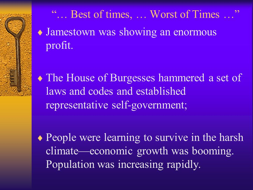 … Best of times, … Worst of Times …  Jamestown was showing an enormous profit.