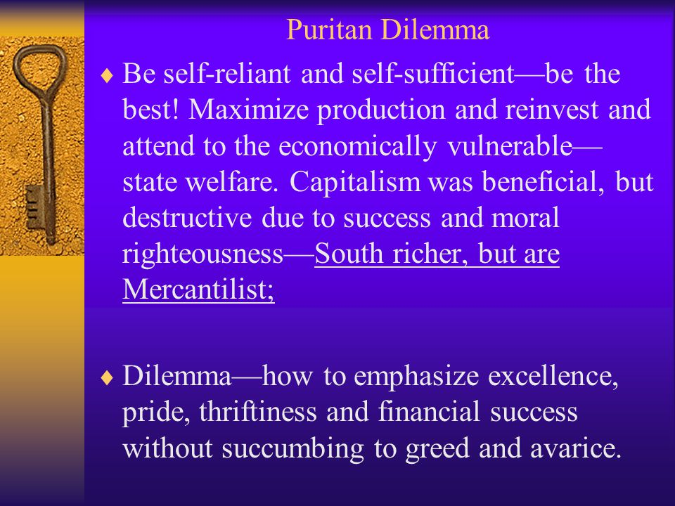 Puritan Dilemma  Be self-reliant and self-sufficient—be the best.