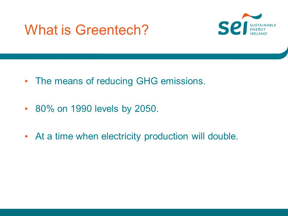 What is Greentech.The means of reducing GHG emissions.