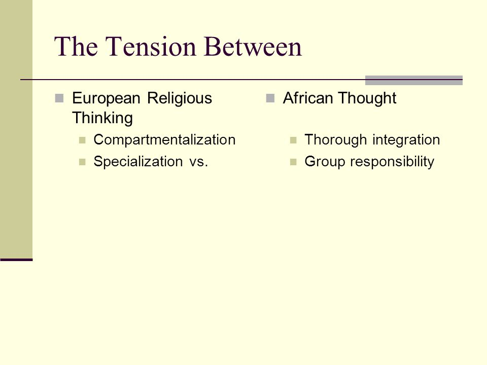 The Tension Between European Religious Thinking Compartmentalization Specialization vs.