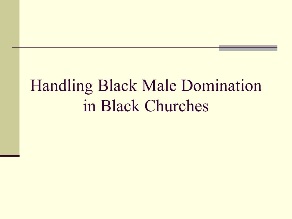 Handling Black Male Domination in Black Churches
