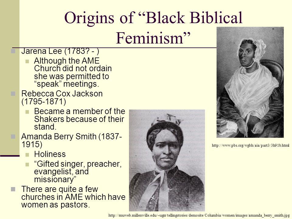 Origins of Black Biblical Feminism Jarena Lee (1783.