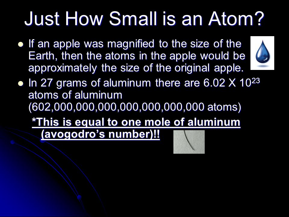 Just How Small is an Atom? If an apple was magnified to the size of the Earth, then the atoms in the apple would be approximately the size of the orig