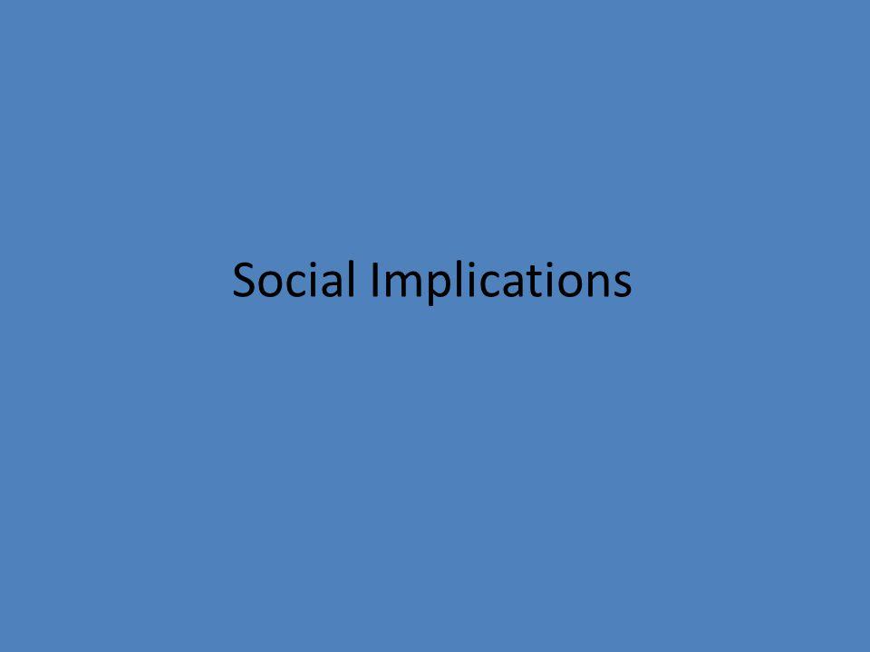 Social Implications