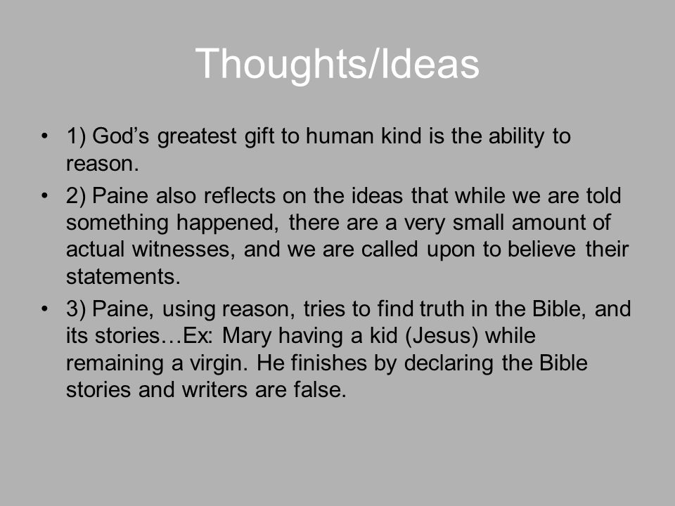 Thoughts/Ideas 1) God's greatest gift to human kind is the ability to reason.