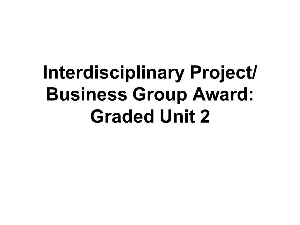 Interdisciplinary Project/ Business Group Award: Graded Unit 2