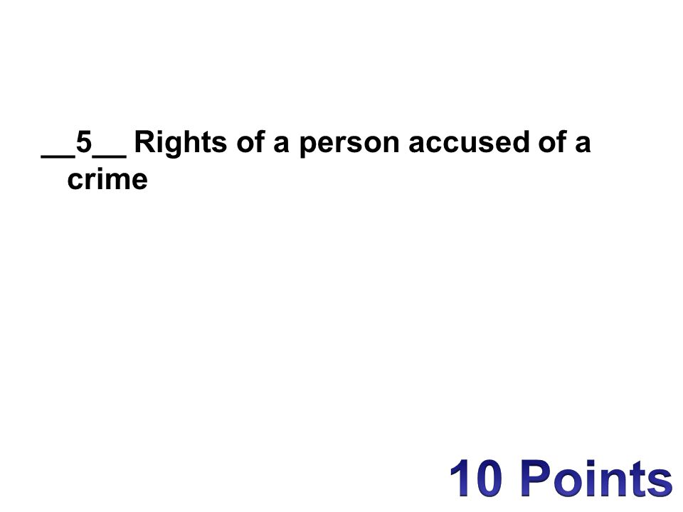 __5__ Rights of a person accused of a crime