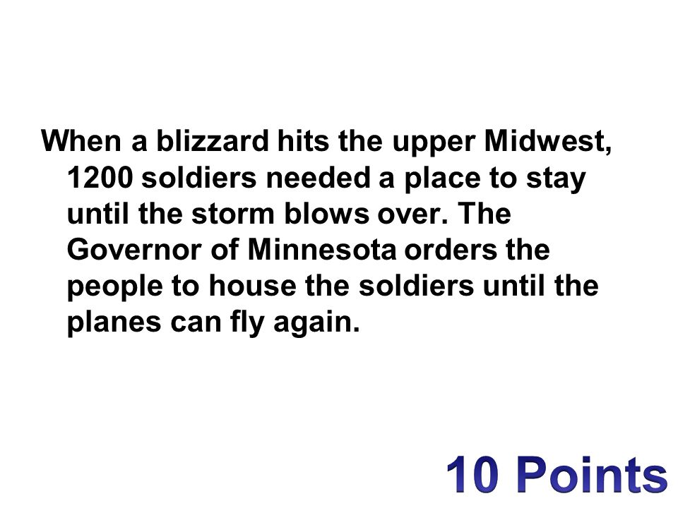 When a blizzard hits the upper Midwest, 1200 soldiers needed a place to stay until the storm blows over.
