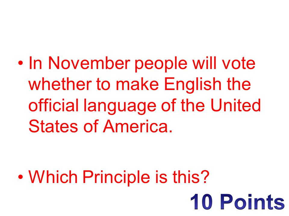 In November people will vote whether to make English the official language of the United States of America.