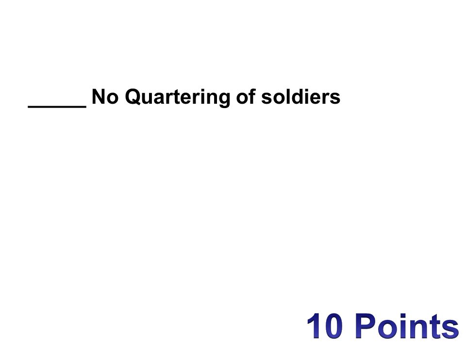_____ No Quartering of soldiers