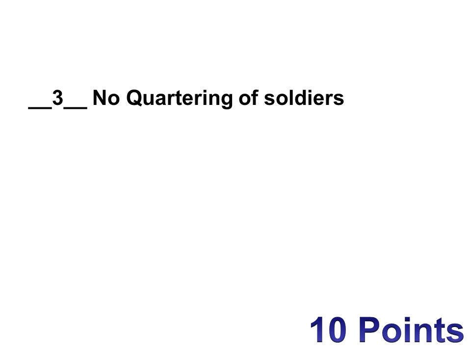 __3__ No Quartering of soldiers