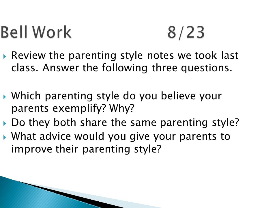 Bell Work8/23  Review the parenting style notes we took last class.