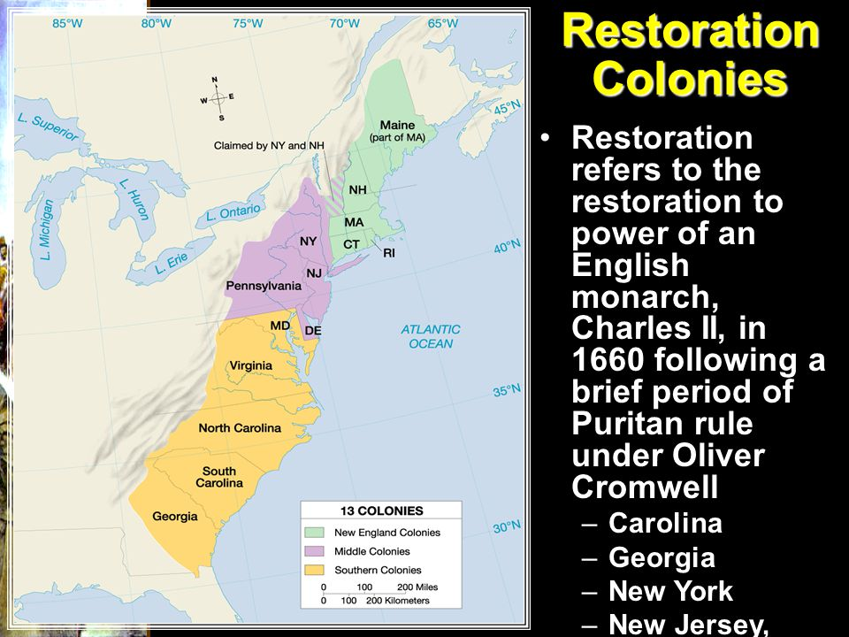 Restoration Colonies Restoration refers to the restoration to power of an English monarch, Charles II, in 1660 following a brief period of Puritan rul