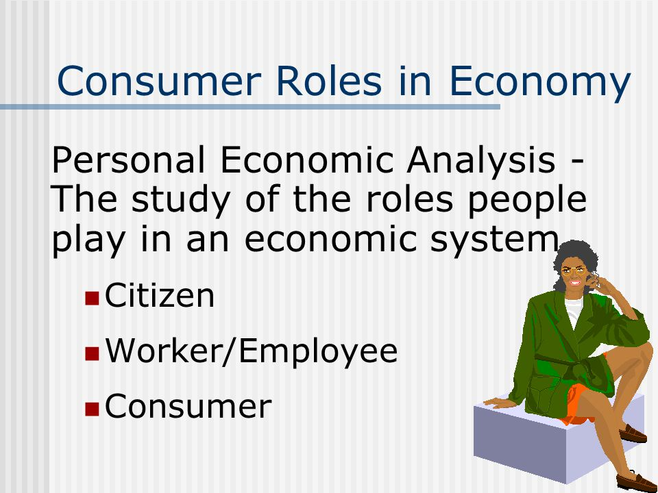 1 Free Enterprise System Consumer Roles in the US & Global Economy