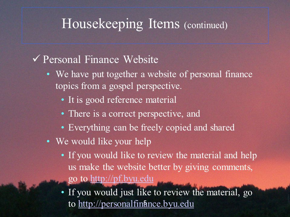 5 Housekeeping Items (continued) Personal Finance Website We have put together a website of personal finance topics from a gospel perspective.