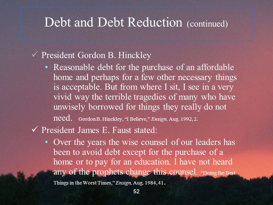 52 Debt and Debt Reduction (continued) President Gordon B.