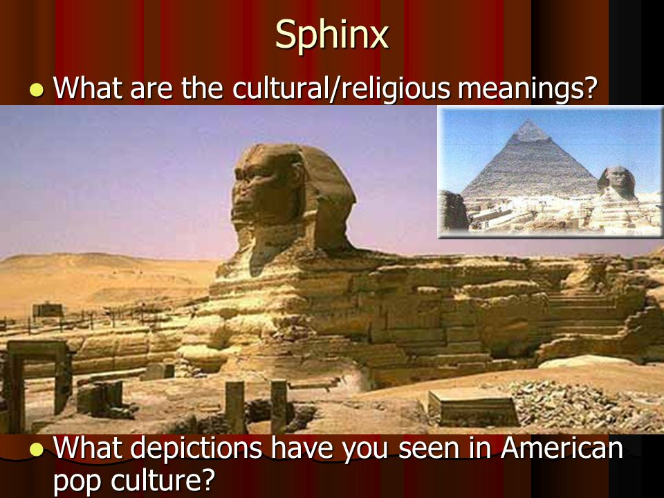 Sphinx What are the cultural/religious meanings. What are the cultural/religious meanings.