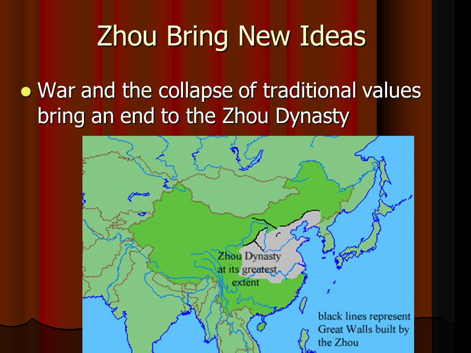 Zhou Bring New Ideas War and the collapse of traditional values bring an end to the Zhou Dynasty War and the collapse of traditional values bring an end to the Zhou Dynasty