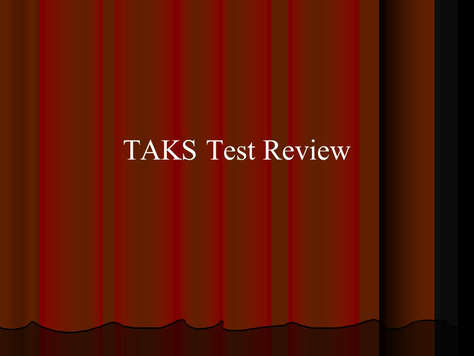 TAKS Test Review