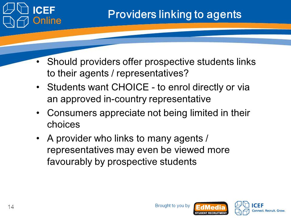 Brought to you by 14 Providers linking to agents Should providers offer prospective students links to their agents / representatives.