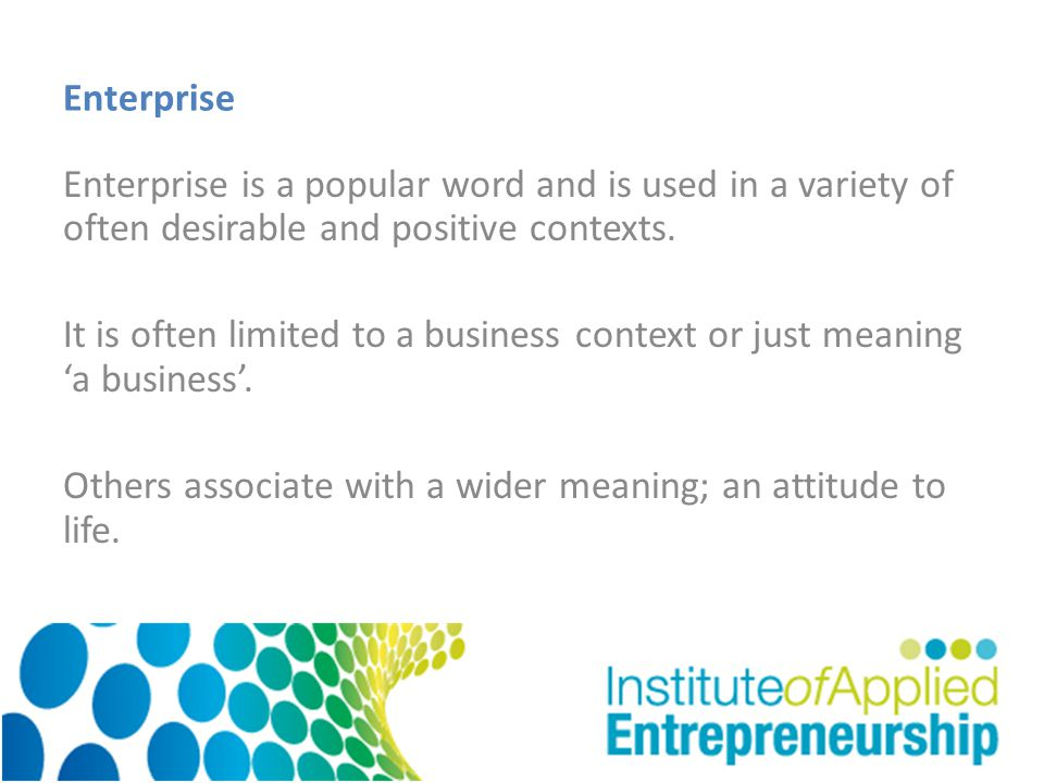Enterprise Enterprise is a popular word and is used in a variety of often desirable and positive contexts.