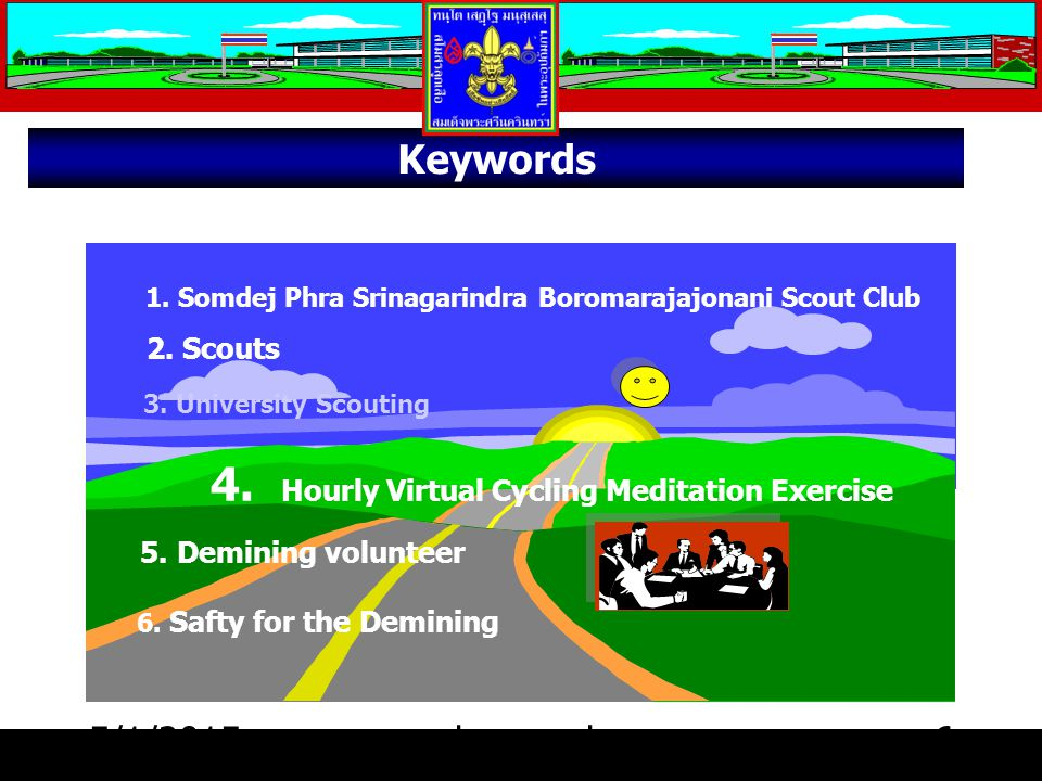 5/1/2015choomsak6 Keywords 1. Somdej Phra Srinagarindra Boromarajajonani Scout Club 6.