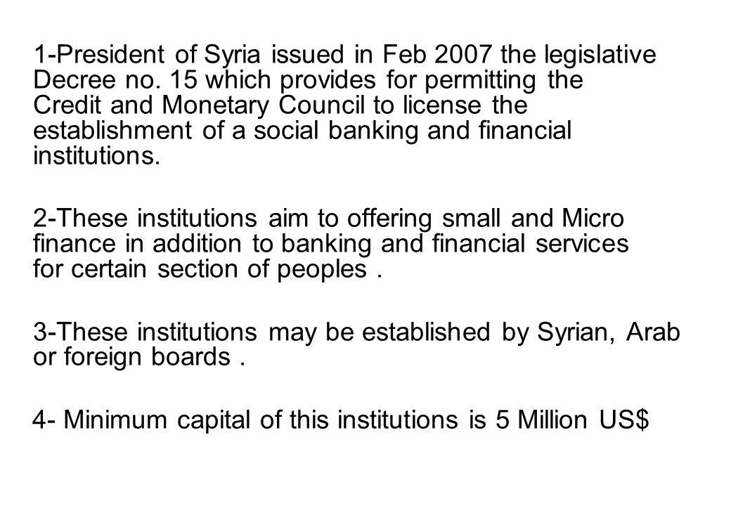 1-President of Syria issued in Feb 2007 the legislative Decree no.