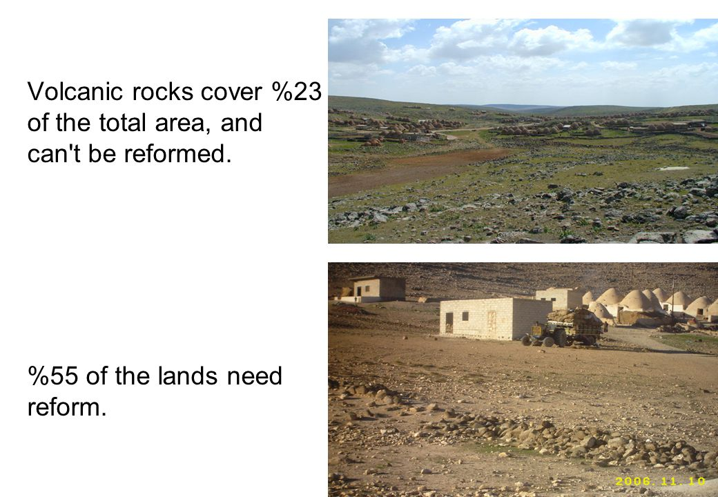 Volcanic rocks cover %23 of the total area, and can t be reformed. %55 of the lands need reform.
