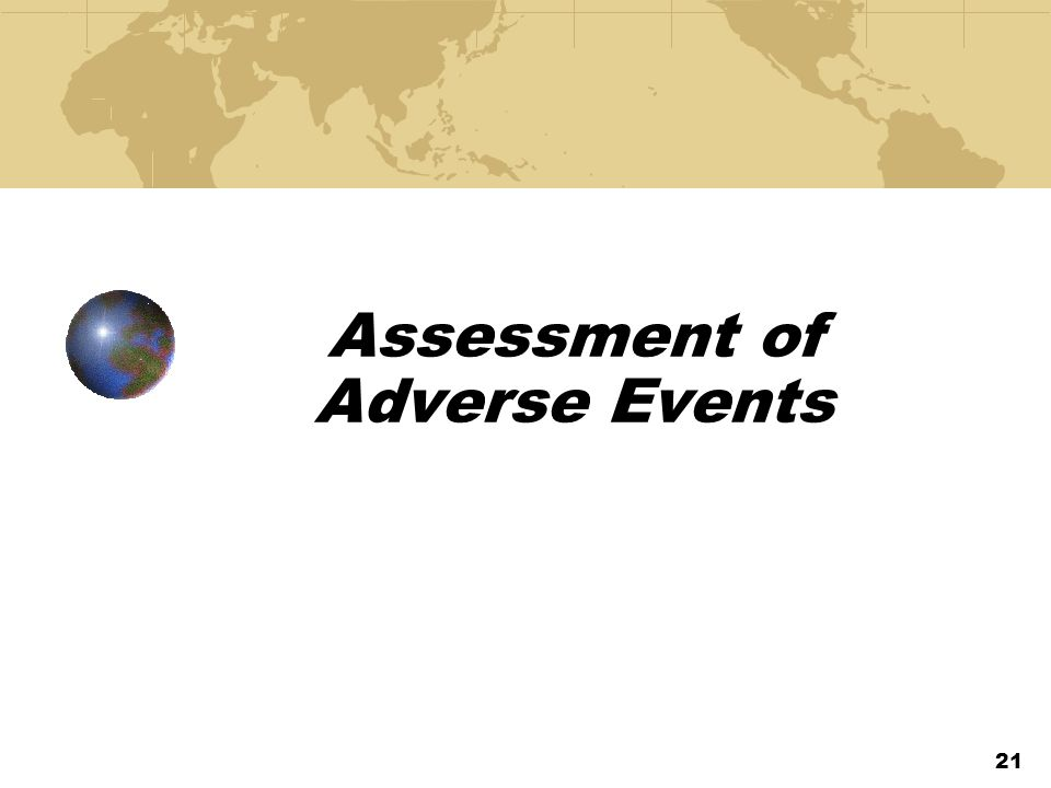 Assessment of Adverse Events 21