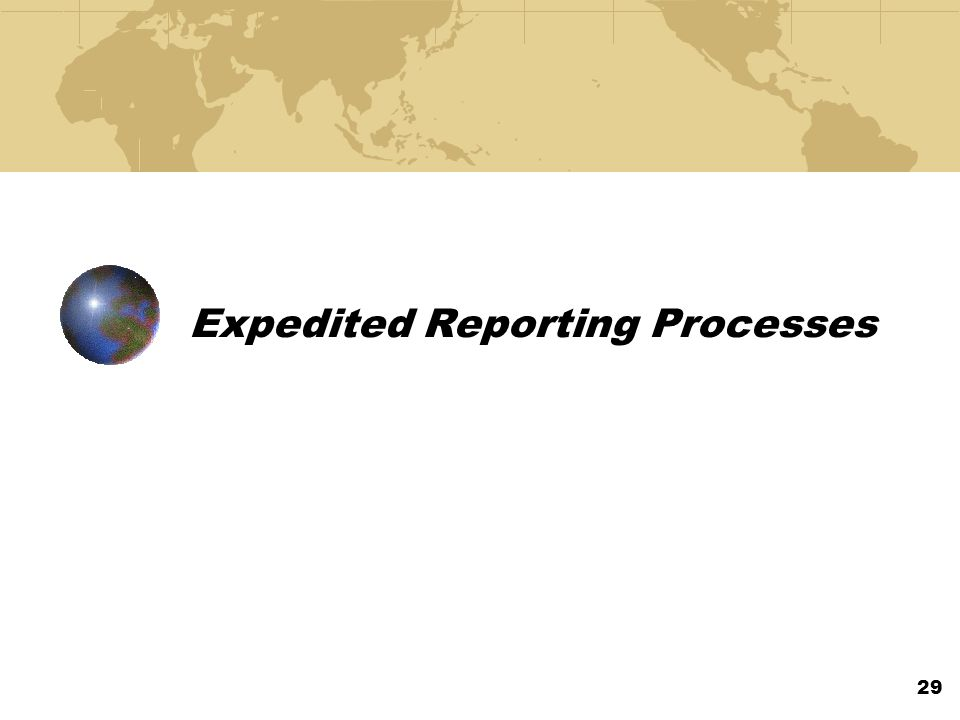 Expedited Reporting Processes 29