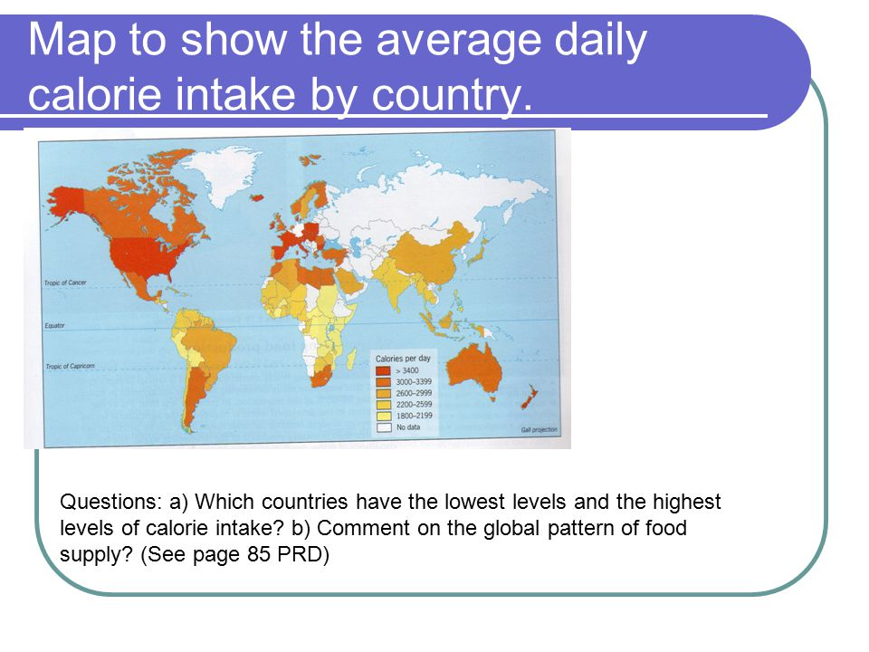Map to show the average daily calorie intake by country.