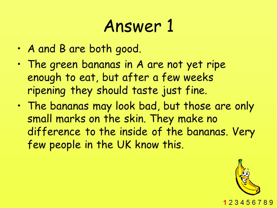 Answer 1 A and B are both good.