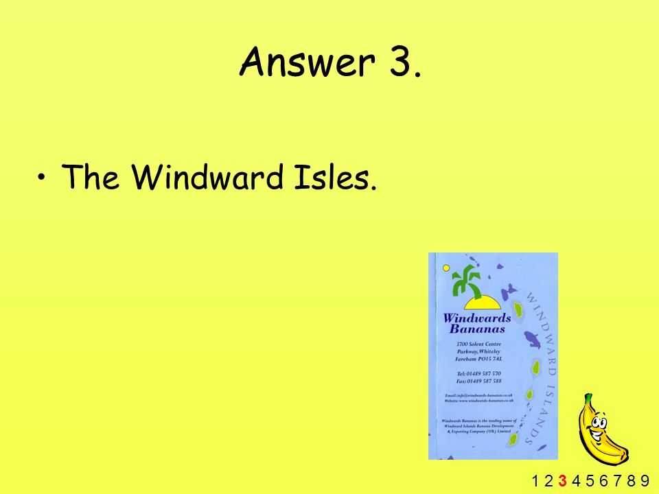 Answer 3. The Windward Isles. 1 2 3 4 5 6 7 8 9