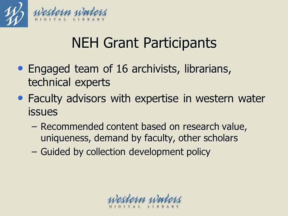 NEH Grant Participants Engaged team of 16 archivists, librarians, technical experts Engaged team of 16 archivists, librarians, technical experts Facul