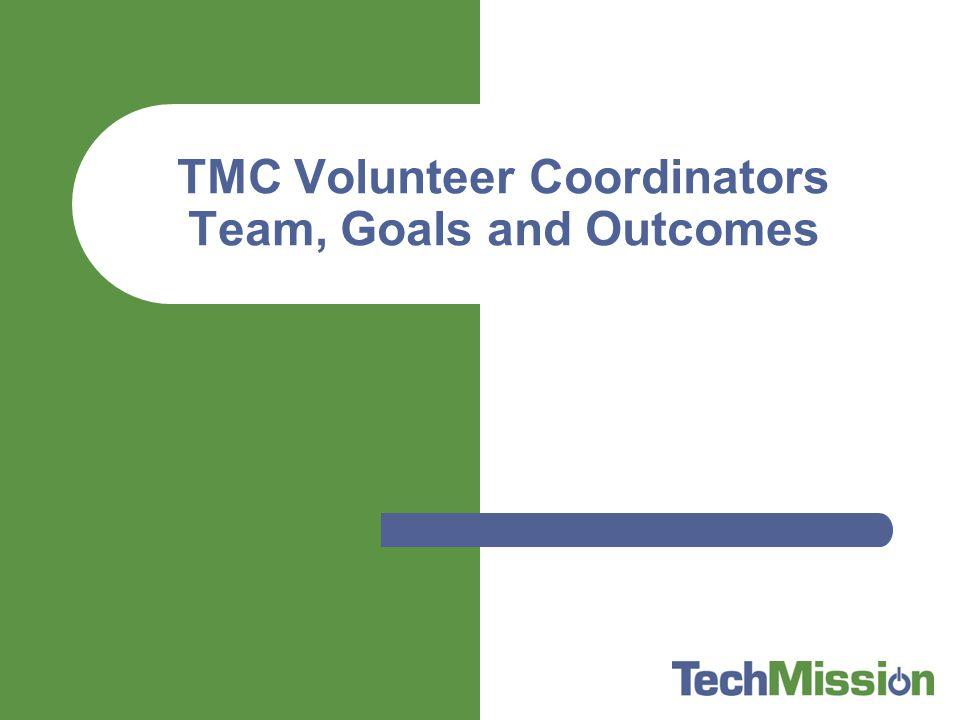 TMC Volunteer Coordinators Team, Goals and Outcomes