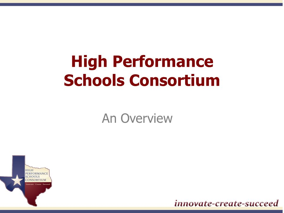 High Performance Schools Consortium An Overview