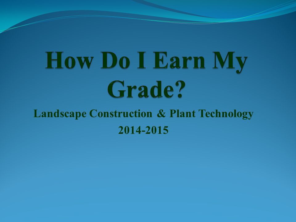 Landscape Construction & Plant Technology 2014-2015