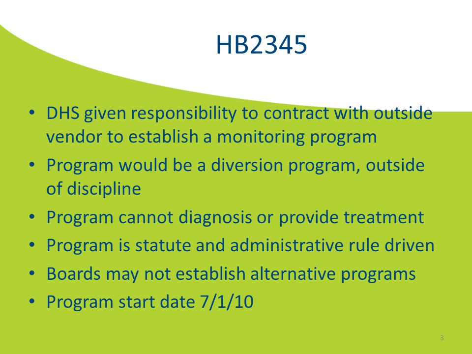 HB2345 DHS given responsibility to contract with outside vendor to establish a monitoring program Program would be a diversion program, outside of dis