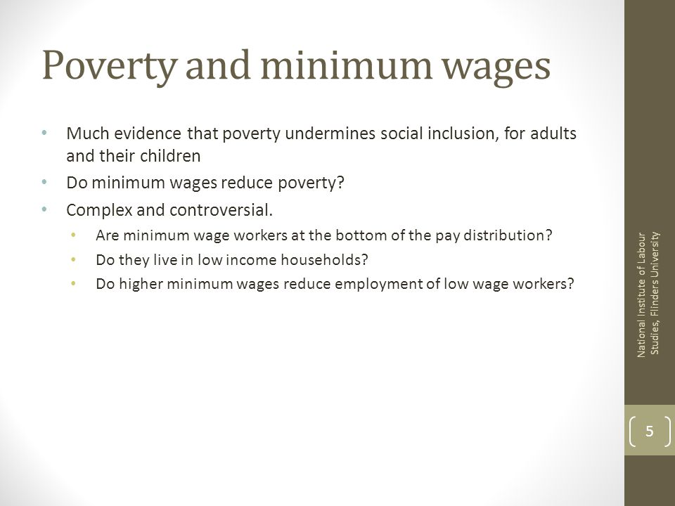 Poverty and minimum wages Much evidence that poverty undermines social inclusion, for adults and their children Do minimum wages reduce poverty.