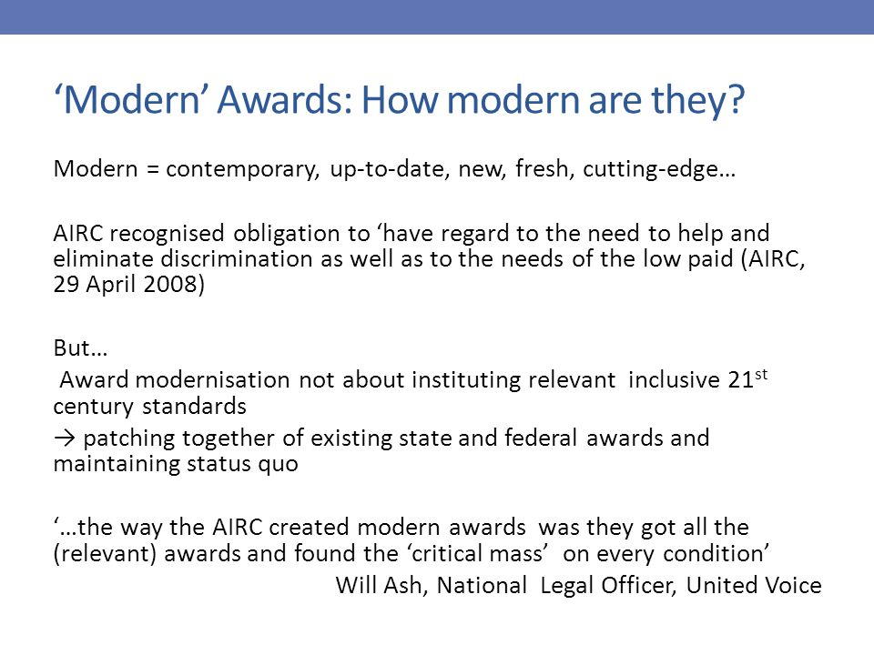 'Modern' Awards: How modern are they.