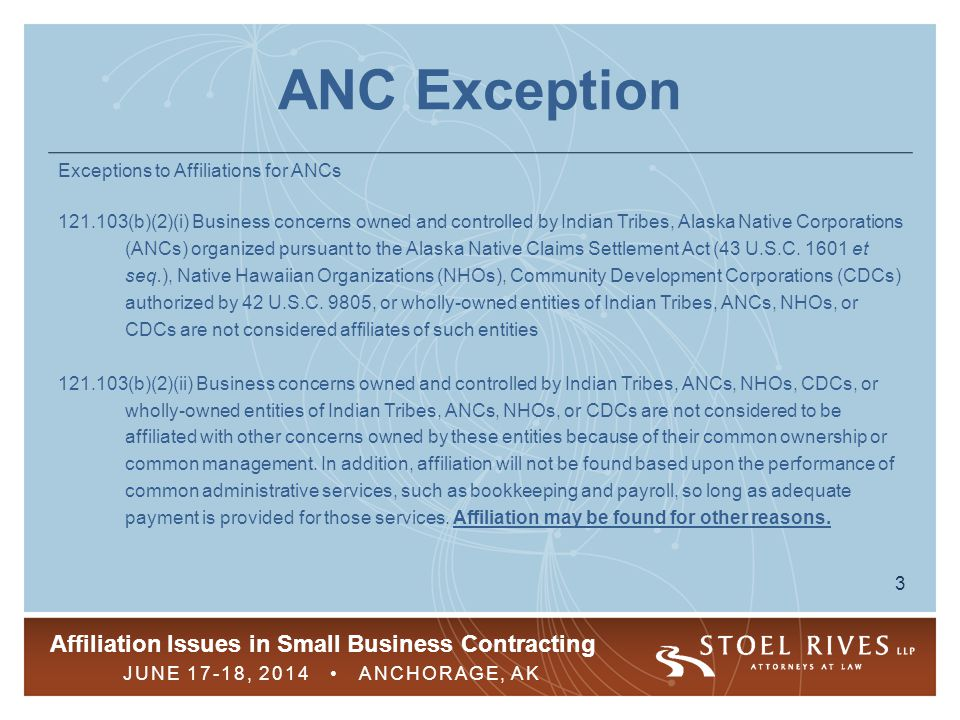 Affiliation Issues in Small Business Contracting JUNE 17-18, 2014 ANCHORAGE, AK 4 The Ostensible Subcontractor