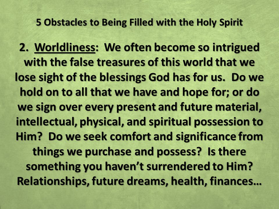 5 Obstacles to Being Filled with the Holy Spirit 2.