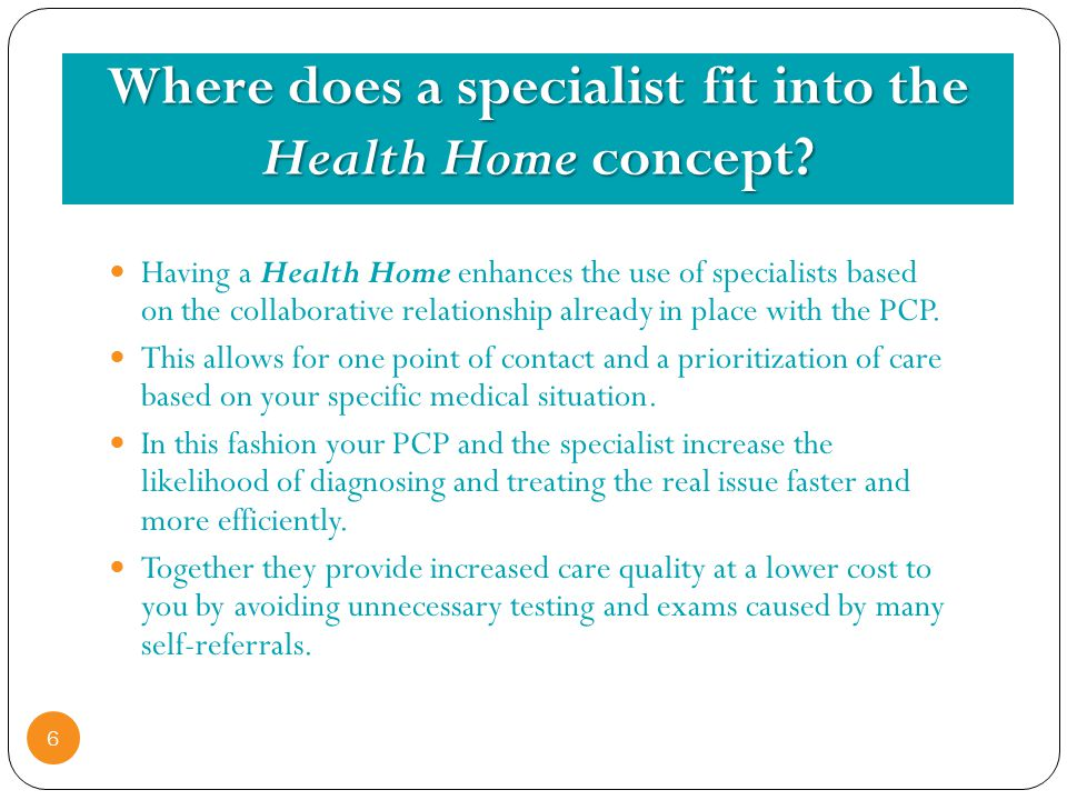 Where does a specialist fit into the Health Home concept.
