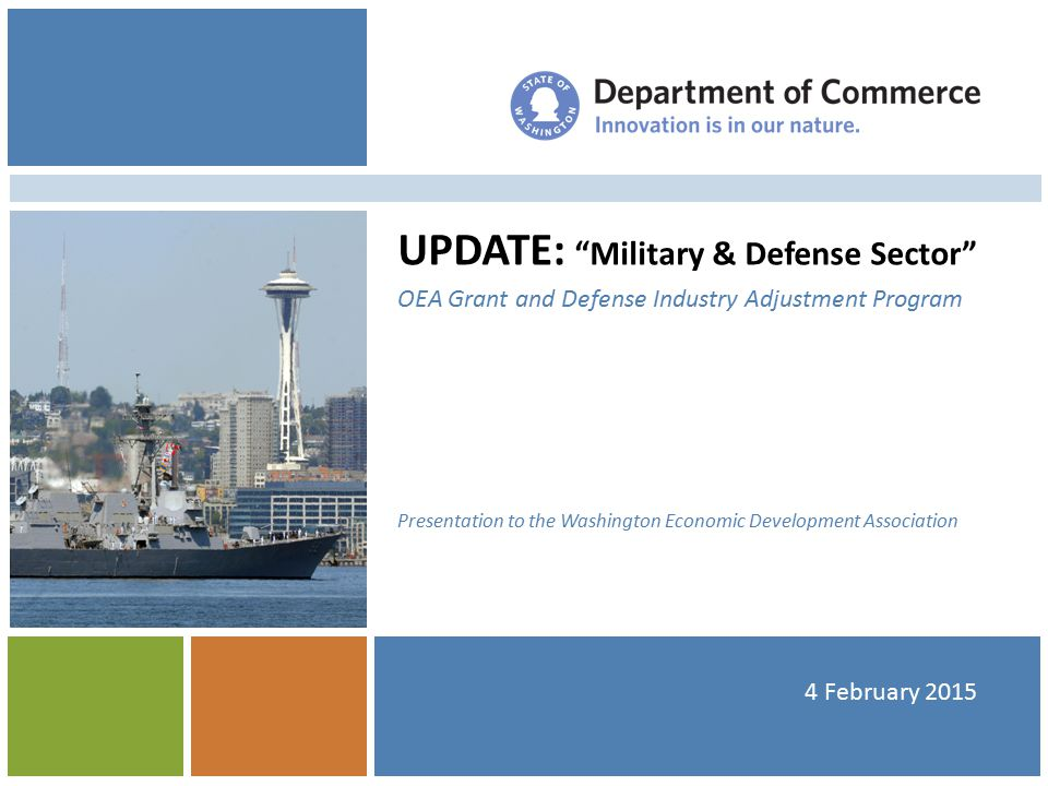 UPDATE: Military & Defense Sector OEA Grant and Defense Industry Adjustment Program Presentation to the Washington Economic Development Association 4 February 2015
